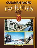 Morning Sun Books 1609 - Canadian Pacific Facilities In Color: Volume 3