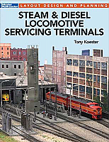 Kalmbach 12502 Steam and Diesel Locomotive Servicing Terminals