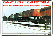 CANADIAN RAIL CAR PICTORIAL Volume Ten Canadian Pacific Railway from Piggyback to Intermodal