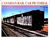CANADIAN RAIL CAR PICTORIAL Volume Five:  Canadian Pacific Stock & Refrigerator Cars Book