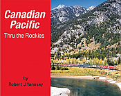 Morning Sun Books 5747 - Canadian Pacific Thru the Rockies (Softcover)