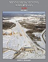 Morning Sun Books 1662 Minnesota Mining Railroads In Colour Volume 1 By David C Schauer