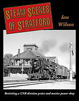 Steam Scenes of Stratford by Ian Wilson