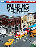 Kalmbach Publishing Co - 12810 - Building Vehicles for Model Railroads