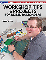Kalmbach Publishing Book - Workshop Tips and Projects for Model Railroaders