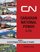 Morning Sun Books Inc 1731 Canadian National Power in Color Volume 3 Covered Wagons, Hardcover, 128 Pages