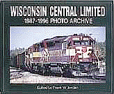 Motorbooks 125137 Photo Archives By Iconografix  - Wisconsin Central Ltd. 1987-1996 Photo Archive #2