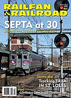 Railfan & Railroad Magazine April 2013