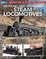 Kalmbach 12812 Detailing and Upgrading Steam Locomotives