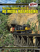 Atlas Model Railroad Book Beginner's Guide to HO Model Railroading - for the Novice Model Railroader