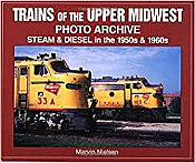 Trains of the Upper Midwest Photo Archive Steam and Disel in the 1950s and 1960s