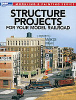 Kalmbach Publishing Book Structure Projects for Your Model Railroad