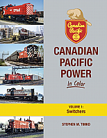 Morning Sun Books 1722 - Canadian Pacific Power In Color - Volume 1: Switchers